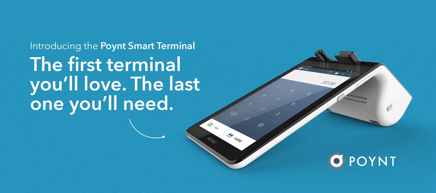 Poynt the first terminal you'll love. The last one you'll need